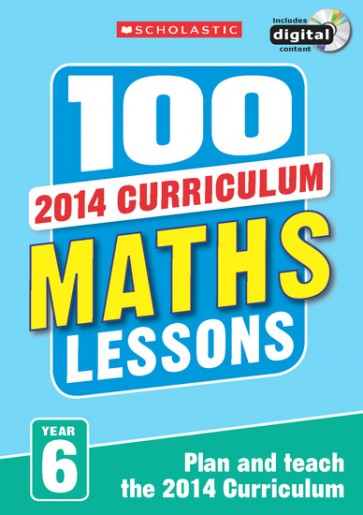 2014 Curriculum: 100 Maths Lessons: Year 6