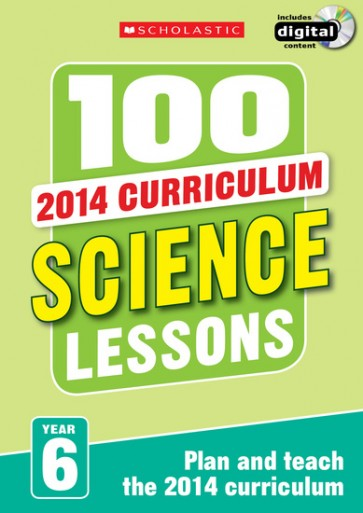 2014 Curriculum: 100 Science Lessons: Year 6