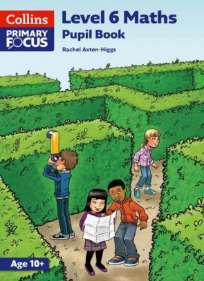 Collins Primary Focus Maths - L6 Maths: Pupil Book
