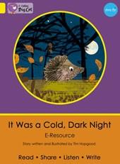 Big Cat e-Resources It Was a Cold Dark Night