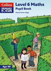 Collins Primary Focus Maths - Level 6 Maths: Pupil Book