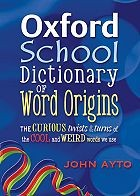 Oxford School Dictionary of Word Origins (2009)