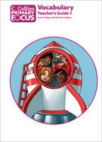 Collins Primary Focus - Vocabulary: Teacher's Guide 1 [New edition]