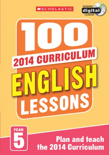 2014 Curriculum: 100 English Lessons: Year 5