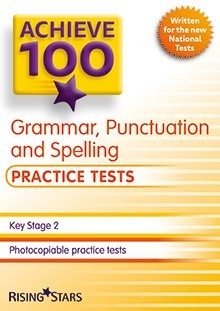 Achieve 100 Grammar, Punctuation and Spelling Practice Tests