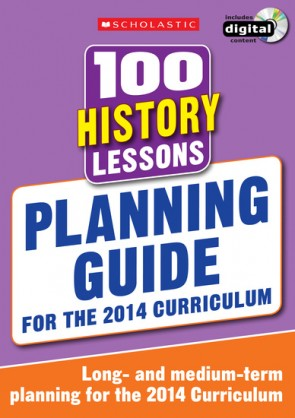 100 History Lessons: Planning Guide 2014