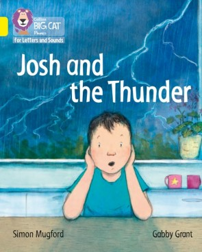 Collins Big Cat Phonics for Letters and Sounds - Josh and the Thunder: Band 3/ Yellow