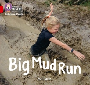 Collins Big Cat Phonics for Letters and Sounds - Big Mud Run : Band 2A/ Red