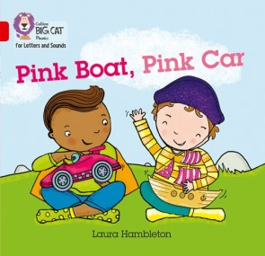 Collins Big Cat Phonics for Letters and Sounds - Pink Boat, Pink Car : Band 2B/ Red