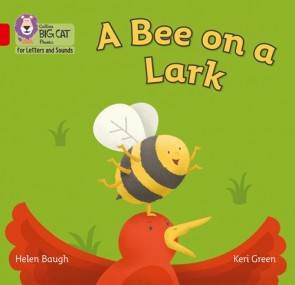 Collins Big Cat Phonics for Letters and Sounds - A Bee on Lark : Band 2B/ Red
