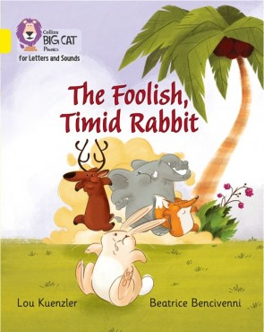 Collins Big Cat Phonics for Letters and Sounds - The Foolish, Timid Rabbit: Band 3/ Yellow