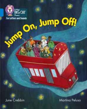 Collins Big Cat Phonics for Letters and Sounds - Jump On, Jump Off : Band 4/ Blue