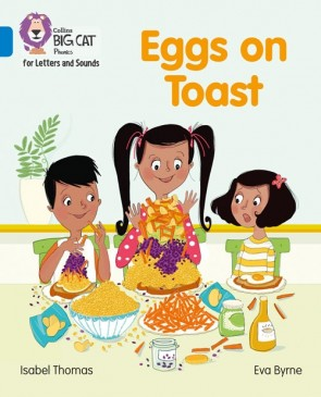 Collins Big Cat Phonics for Letters and Sounds - Eggs on Toast : Band 4/ Blue