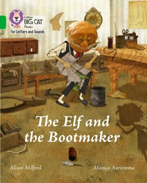 Collins Big Cat Phonics for Letters and Sounds - The Elf and the Bootmaker : Band 5/ Green
