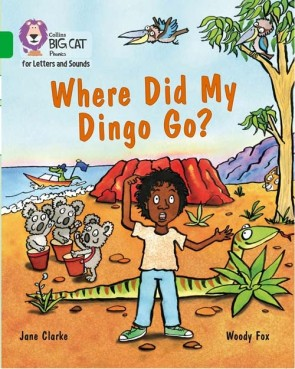 Collins Big Cat Phonics for Letters and Sounds - Where Did My Dingo Go? : Band 5/ Green