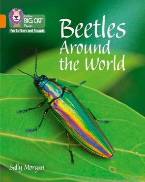 Collins Big Cat Phonics for Letters and Sounds - Beetles Around the World : Band 06/Orange