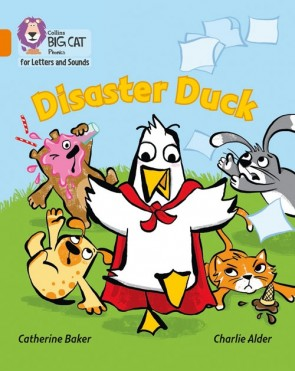 Collins Big Cat Phonics for Letters and Sounds - Disaster Duck : Band 06/Orange