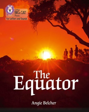 Collins Big Cat Phonics for Letters and Sounds - The Equator : Band 06/Orange