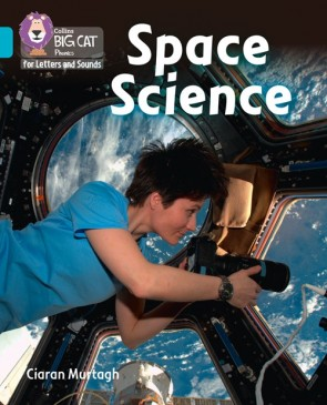 Collins Big Cat Phonics for Letters and Sounds - Space Science : Band 07/Turquoise