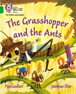 Collins Big Cat Phonics for Letters and Sounds - The Grasshopper and the Ants : Band 5/ Green
