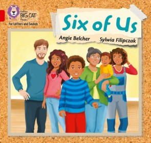 Collins Big Cat Phonics for Letters and Sounds - Six of Us: Band 2A/ Red
