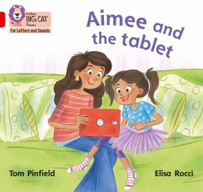 Collins Big Cat Phonics for Letters and Sounds - Aimee and the Tablet: Band 2B/ Red