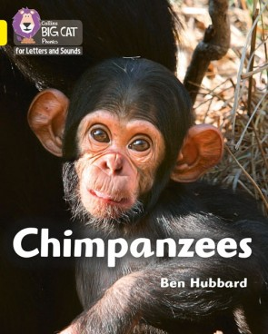 Collins Big Cat Phonics for Letters and Sounds - Chimpanzees : Band 3/ Yellow
