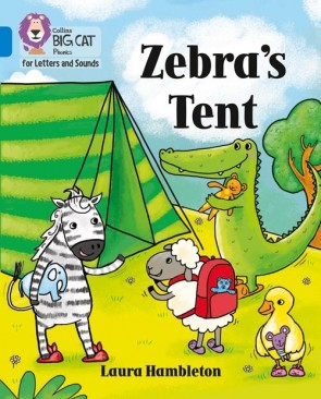 Collins Big Cat Phonics for Letters and Sounds - Zebra's Tent: Band 4/ Blue