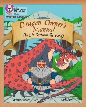 Collins Big Cat Phonics for Letters and Sounds - Dragon Owner's Manual: Band 5/ Green