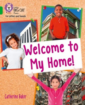 Collins Big Cat Phonics for Letters and Sounds - Welcome to my Home: Band 5/ Green