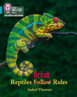 Collins Big Cat Phonics for Letters and Sounds - Reptiles Break Rules : Band 07/Turquoise