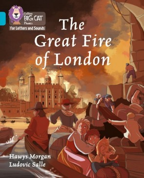 Collins Big Cat Phonics for Letters and Sounds - The Great Fire of London : Band 07/Turquoise
