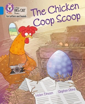 Collins Big Cat Phonics for Letters and Sounds - The Chicken Coop Scoop: Band 4/ Blue