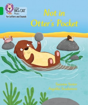 Collins Big Cat Phonics for Letters and Sounds - Not in Otter's Pocket!: Band 5/ Green