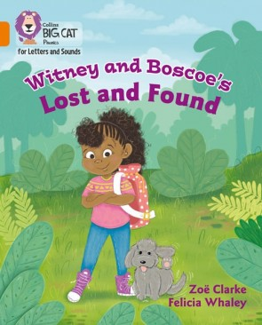 Collins Big Cat Phonics for Letters and Sounds - Witney and Boscoe's Lost and Found : Band 06/Orange