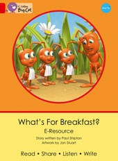 Big Cat e-Resources What's for Breakfast? Red 2B