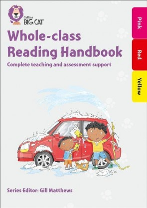 Collins Big Cat - Whole-class Reading Handbook Pink to Yellow