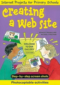 Internet Projects for Primary Schools:Creating a Web Site