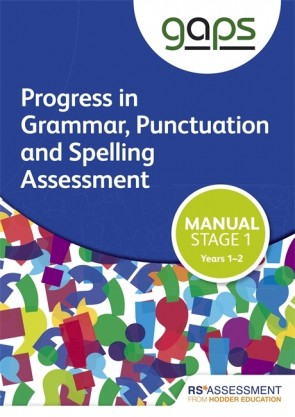 GAPS Stage One (Tests 1-2) Manual (Progress in Grammar, Punctuation and Spelling Assessment)