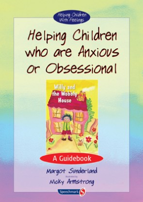 Helping Children who are Anxious or Obessional