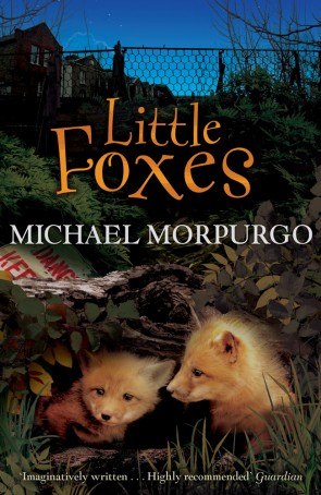 Little Foxes by Michael Morpurgo
