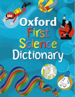 Oxford First Science Dictionary (2008 edition)