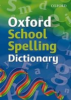 Oxford School Spelling Dictionary (2008 edition)