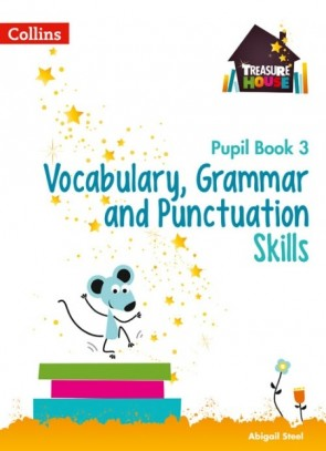 Treasure House - Vocabulary, Grammar and Punctuation Skills Pupil Book 3