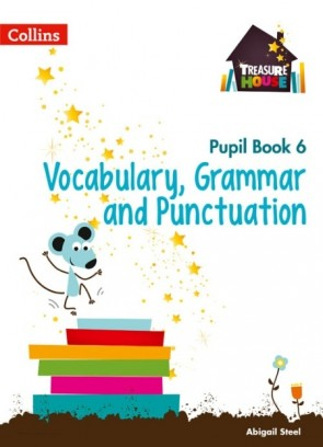 Treasure House - Vocabulary, Grammar and Punctuation Year 6 Pupil Book