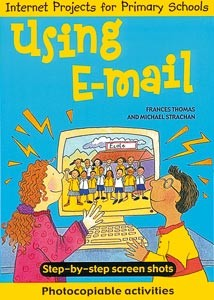 Internet Projects for Primary School:Using E-mail